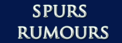 Spurs Rumours